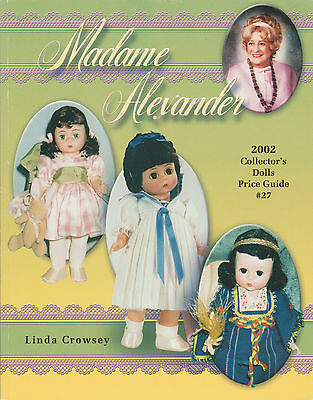 Madame Alexander 2002 Collector's Dolls Price Guide #27 ~ by Linda Crowsey
