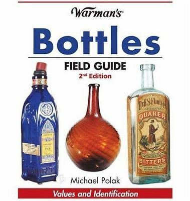 Warman's Bottles Field Guide : Values and Identification by Michael Polak (2007…