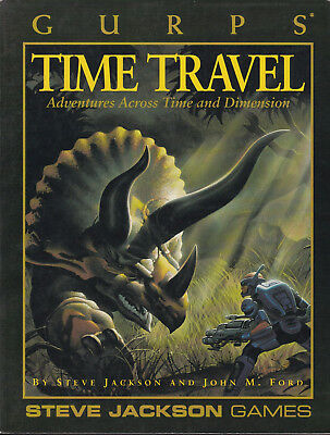 GURPS: Time Travel. Adventures Across Time and Dimension