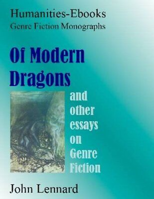 Of Modern Dragons; and other essays on Genre Fiction: (Genre Fiction Monographs)