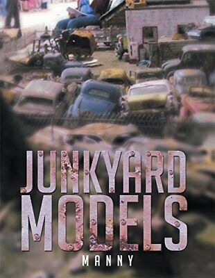 junkyard models by Manny. 1st edition paperback photo book signed by the author