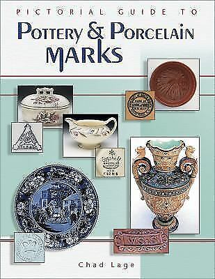 New Pictorial Guide to Pottery & Porcelain Marks Chad Lage Book Antique Guide