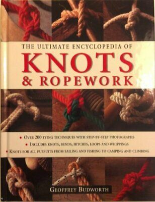 The Ultimate Encyclopedia of Knots & Ropework, Geoffrey Budworth, Used; Good Boo