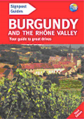 Burgundy and the Rhone Valley: Your Guide to Great Drives, unknown, Used; Good B