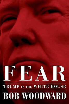 Fear: Trump in the White House by Bob Woodward [New Hardcover Book, 2018]