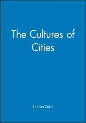 The Cultures of Cities by Sharon Zukin 9781557864376 (Paperback, 1995)