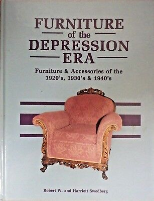 Furniture of the Depression Era by Robert W. Swedberg and Harriett Swedberg...