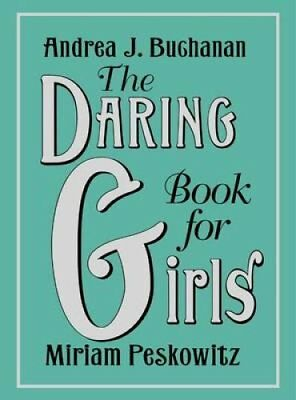 The Daring Book for Girls by Andrea J Buchanan 9780062208965 (Hardback, 2012)
