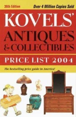 Kovels' Antiques and Collectibles Price List 2004 by Ralph M. Kovel and Terry H.