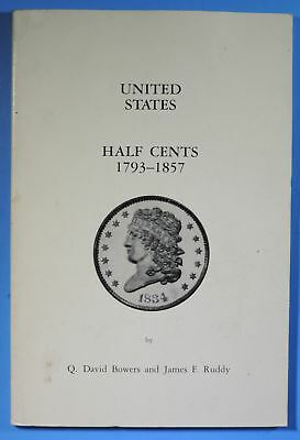 1984 United States Half Cents 1793 - 1857 by Q David Bowers & James Ruddy