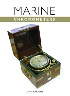 The Marine Chronometer Its History and Development by John Cronin 9781847971852