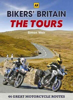 Bikers' Britain - The Tours by Simon Weir 9780749577360 (Spiral bound, 2016)