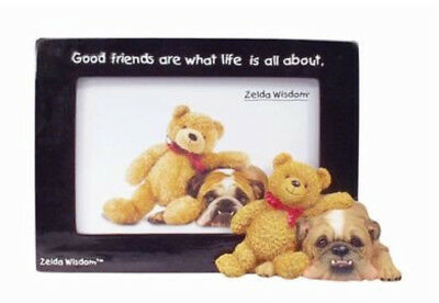 "Zelda Wisdom Good Friends Are What Life's All About 4"" x 6"" Frame Bear Bull Dog"