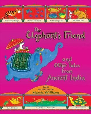 The Elephant's Friend and Other Tales from Ancient India Book | Williams, Marcia