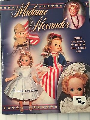 Madame Alexander 2003 Collector's Dolls Price Guide # 28 w/pictures