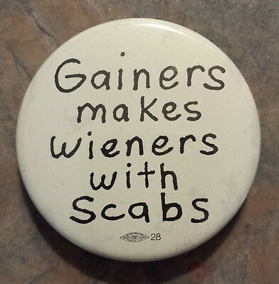 UFCW Gainers Makes Wieners With Scabs 1986 Strike Canada Trade Union Pinback