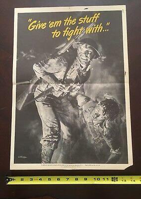 """1942 WW2 WWll Original """"GIVE 'EM THE STUFF TO FIGHT WITH"""" Poster 14x20"""""""