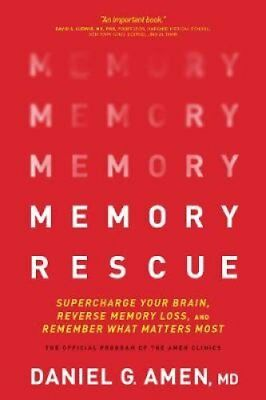 Memory Rescue Supercharge Your Brain, Reverse Memory Loss, and ... 9781496425614