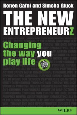 The New Entrepreneurz Changing the Way You Play Life 9781118837603