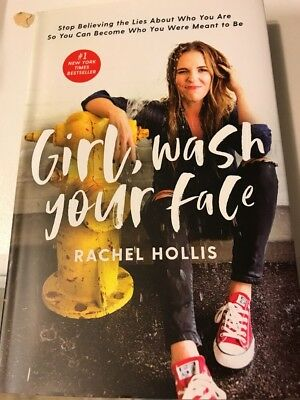 Girl, Wash Your Face : Stop Believing the Lies about Who You Are So You Can Bec…