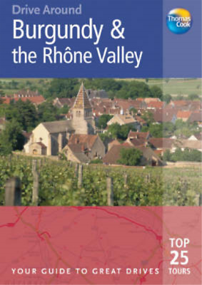 Burgundy and the Rhone Valley (Drive Around), Sanger, Andrew, Used; Good Book