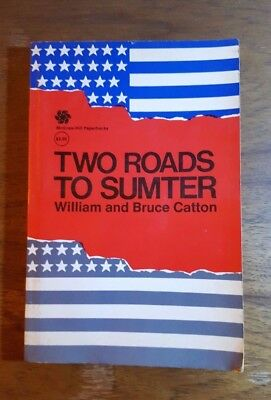 Two Roads to Sumter, William/Bruce Catton, (1971), 1st printing, McGraw-Hill, PB