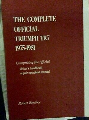 The Complete Official Triumph Tr7: 1975 to1981 repair workshop manual.