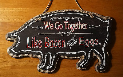 Country Pig Sign GO TOGETHER LIKE BACON & EGGS Primitive Farm Kitchen Home Decor