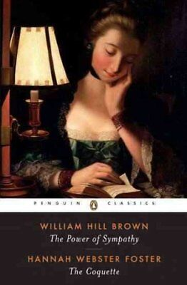 """""""The Power of Sympathy by William Hill Brown 9780140434682 (Paperback, 1997)"""