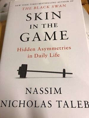Skin in the Game : The Underlying Matrix of Daily Life by Nassim Nicholas Taleb…