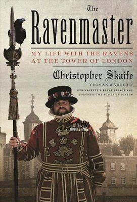 The Ravenmaster My Life with the Ravens at the Tower of London 9780374113346
