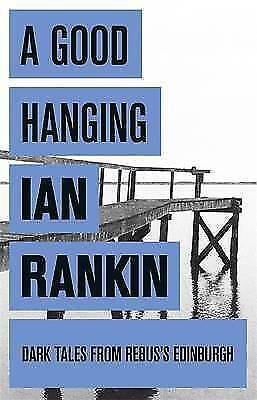 A Good Hanging by Ian Rankin (Paperback, 2008)