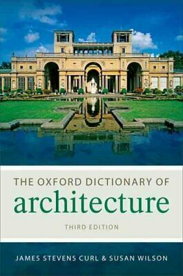 The Oxford Dictionary of Architecture by James Stevens Curl 9780199674985