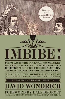 Imbibe! Updated and Revised Edition From Absinthe Cocktail to W... 9780399172618