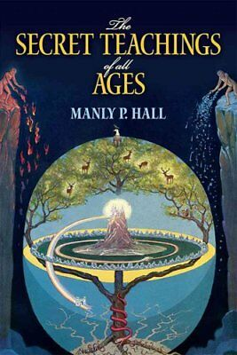 The Secret Teachings of All Ages An Encyclopedic Outline of Mas... 9780486471433
