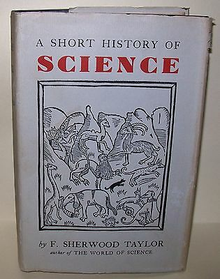 VINTAGE BOOK: A SHORT HISTORY OF SCIENCE by F. Sherwood Taylor c.1930s