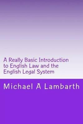 A Really Basic Introduction to English Law and the English Lega... 9781502915214