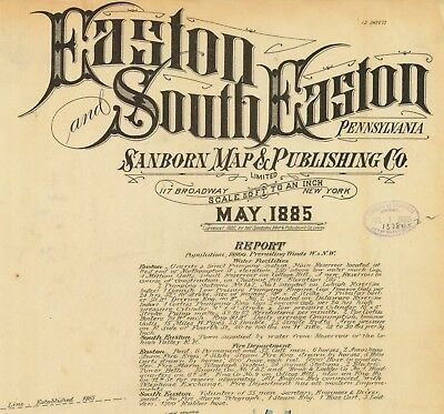 Easton & South Easton, Pennsylvania~Sanborn Map© 13 map sheets~made in 1885