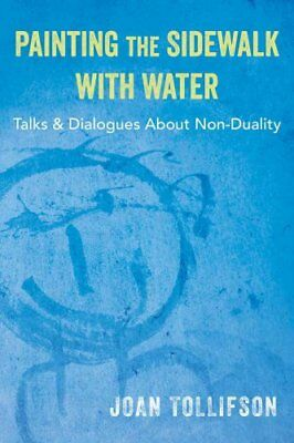 Painting the Sidewalk with Water Talks and Dialogues About Non-... 9780956643216