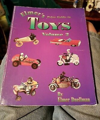 Elmer's Price Guide to Toys Volume 2 by Elmer Duellman 1996