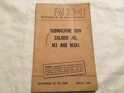 Original US Army FM 23-41 Submachine Guns Caliber .45 M3 and M3A1, PB 1949