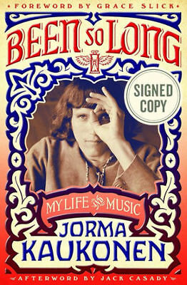 Signed Jorma Kaukonen Been So Long: My Life and Music Book Jefferson Airplane