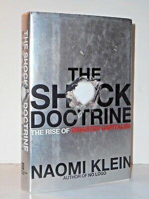 The Shock Doctrine: The Rise of Disaster Capitalism H/C by Naomi Klein