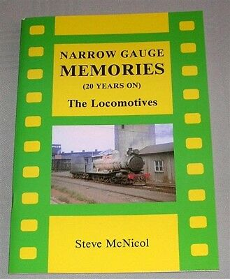 Narrow Gauge Memories, The Locomotives, by S McNicol, SC Book, VG Cond