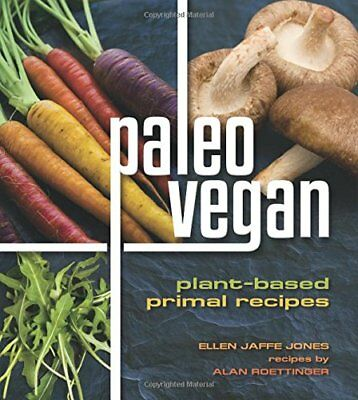NEW Paleo Vegan: Plant-Based Primal Recipes by Ellen Jaffe Jones
