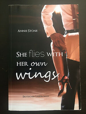 She flies with her own wings von Annie Stone Band 1