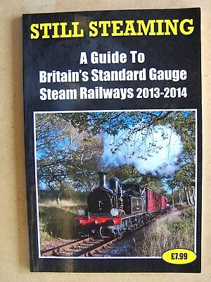 """STILL STEAMING."" BRITAIN'S STANDARD GAUGE RAILWAYS. Book."