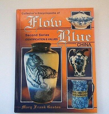 Collector's Encyclopedia of Flow Blue China Second Series Mary Gaston HC 1994 VG