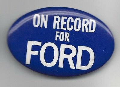 Gerald Ford 1976 Presidential political pin button On Record for Ford