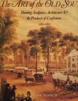Jessie Poesch / Art of the Old South Painting Sculpture Architecture & / 1st